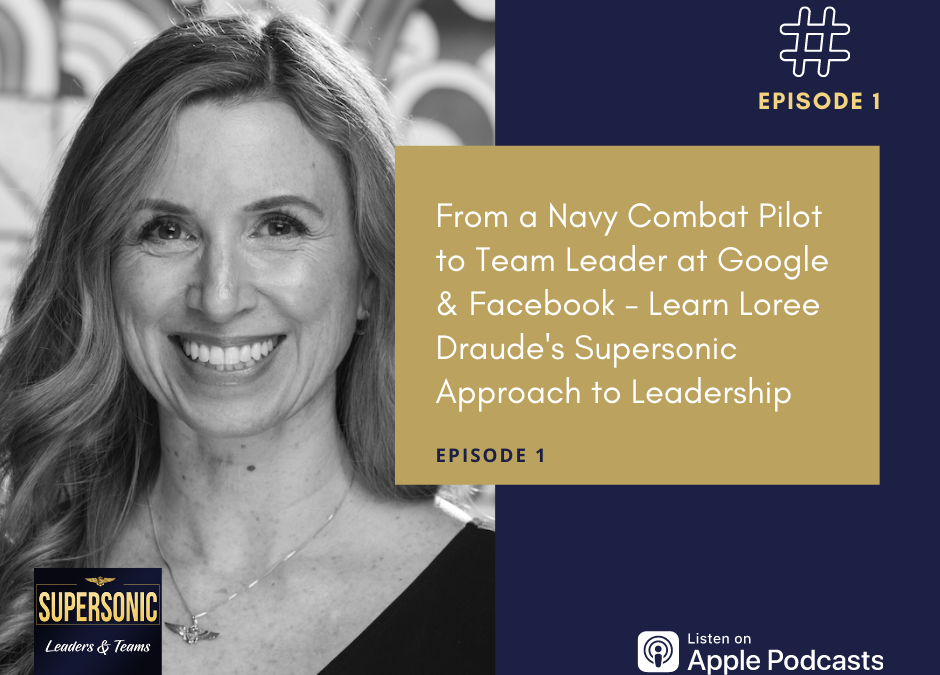 Ep 1: Learn Loree Draude's Supersonic Approach to Leadership