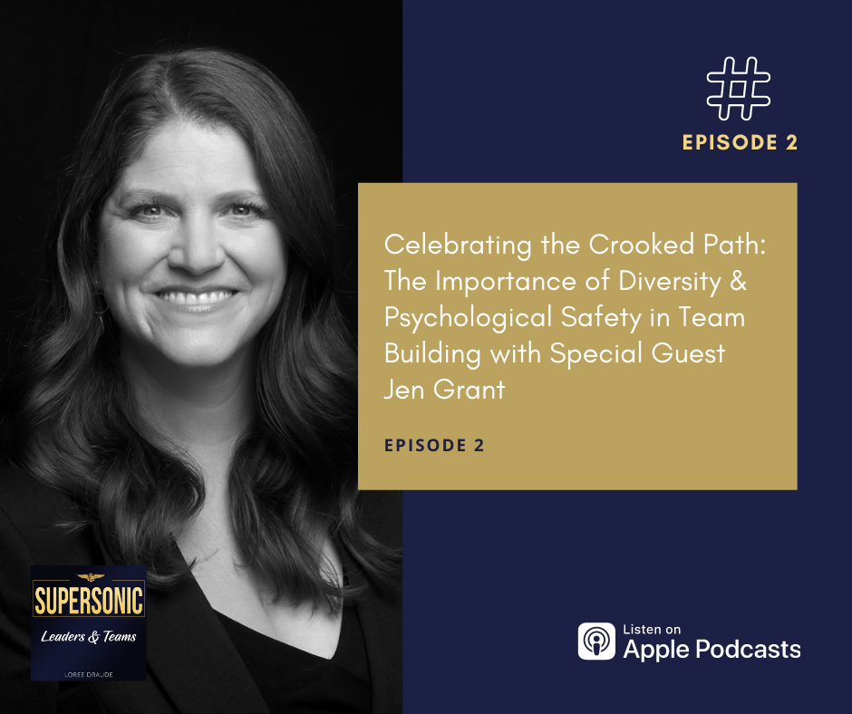 Celebrating the Crooked Path: The Importance of Diversity & Psychological Safety in Team Building with Special Guest Jen Grant