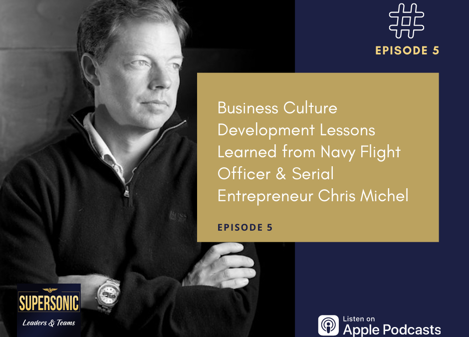 Ep 5: Business Culture Development Lessons with Chris Michel