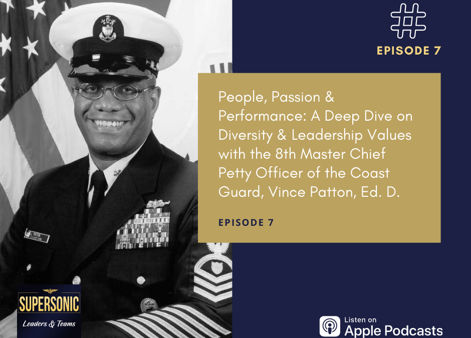 Ep 7: People, Passion & Performance: A Deep Dive on Diversity & Leadership Values with Vince Patton, Ed.D.