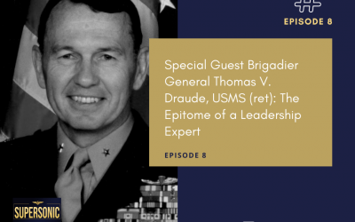 Ep 8: The Epitome of a Leadership Expert with General Thomas V. Draude, USMC