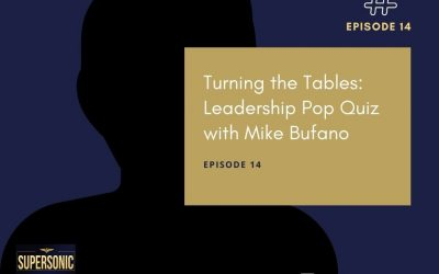 Ep 14: Turning the Tables: Leadership Pop Quiz with Mike Bufano