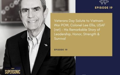 Ep 19: Veterans Day Salute to Vietnam War POW, Colonel Lee Ellis, USAF (ret) – His Remarkable Story of Leadership, Honor, Strength & Survival